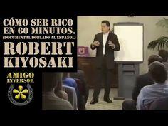 Robert Kiyosaki (Doblado en español) cómo ser rico o millonario en 60 minutos. - YouTube