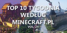 Top 10 Tygodnia vol. 24 - http://minecraft.pl/16497,top-10-tygodnia-vol-24