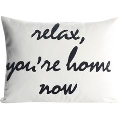 Alexandra Ferguson White and Black Relax You're Home Now Pillow ($97) ❤ liked on…
