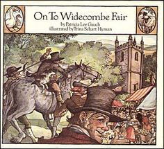 On to Widecombe Fair, written by Patricia Lee Gauch, illustrated by Trina Schart Hyman