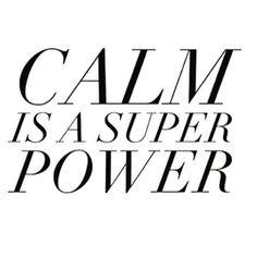 Calm Is A Super Power ||