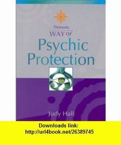 Way of Psychic Protection (9780007110216) Judy Hall , ISBN-10: 0007110219  , ISBN-13: 978-0007110216 ,  , tutorials , pdf , ebook , torrent , downloads , rapidshare , filesonic , hotfile , megaupload , fileserve