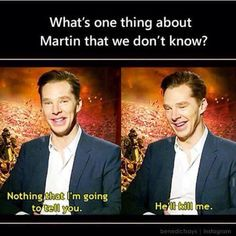 He's afraid of Martin Freeman.