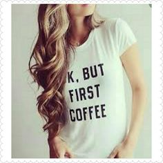 LAST MEDIUM Get this cute casual top with Ok,but first coffee  writting! Super cute and comfy. Price is firm unless bundled! Tops Tees - Short Sleeve