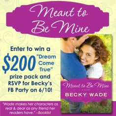 "Becky Wade is celebrating the release of her latest novel, ""Meant to Be Mine,"" with a ""Dream Come True"" ($200 Visa cash card) giveaway and a Facebook author chat party on June 10th. Click for details!"