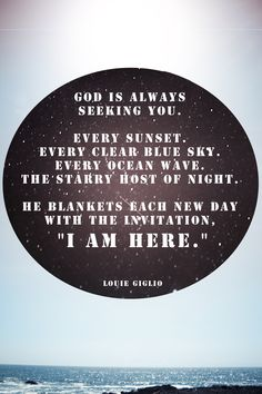 """""""I am here."""" Ocean photo & design by Megan Sauder.  Quote by Louie Giglio from """"Wired For A Life of Worship"""""""