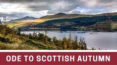 Ode To Autumn   Scotland Loch Tay / Kenmore / Scottish Crannog Centre / River Tay / Falls of Dochart / Killin