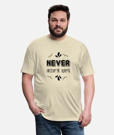 never give up Unisex Poly Cotton T-Shirt | Spreadshirt New Music, Live Music, Us Man, Fruit Of The Loom, Never Give Up, Hip Hop, Fitness Motivation, Rap, Unisex
