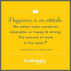 Why be miserable when being #happy takes the same amount of effort? #quote