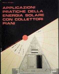 APPLICAZIONI PRATICHE ENERGIA SOLARE COLLETTORI PIANI M.Coniglio 1981 Termograph
