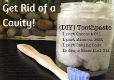 Get Rid of a Cavity and {DIY} Toothpaste: