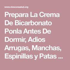 Prepara La Crema De Bicarbonato Ponla Antes De Dormir, Adios Arrugas, Manchas, Espinillas y Patas De Gallo.   Vive Con Salud