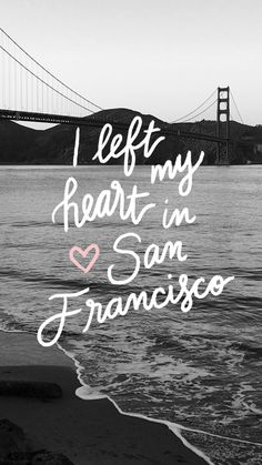 I left my heart in San Fransisco ★ Download more Quotes iPhone Wallpapers at @prettywallpaper