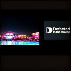 #defected #records #london #label #music #house #ibiza #party