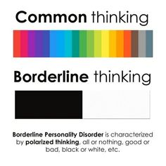 In borderline personality disorder, thinking is sharply black and white, with no shades of grey Mental Illness Awareness, Mental Health Illnesses, Mental And Emotional Health, Mental Health Matters, Mental Health Quotes, Depression Awareness, Bpd Relationships, Borderline Personality Disorder Quotes, Bpd Quotes