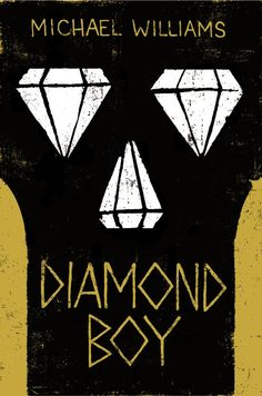 Diamond Boy by Michael Williams. Provo City Library pick for best books of Best Books For Teens, Books For Boys, Ya Books, Teen Books, Michael Williams, City Library, Fathers Say, Young Adult Fiction, Fiction And Nonfiction