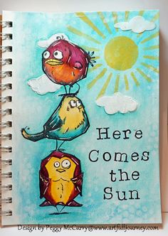 Here Comes The Sun by - Cards and Paper Crafts at Splitcoaststampers Art Journal Pages, Art Journals, Journal 3, Tim Holtz Stamps, Crazy Bird, Crazy Cats, Scrapbooking, Bird Cards, Animal Cards