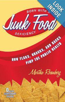 Born With a Junk Food Deficiency: How Flaks, Quacks, and Hacks Pimp the Public Health: Martha Rosenberg: 9781616145934: Amazon.com: Books