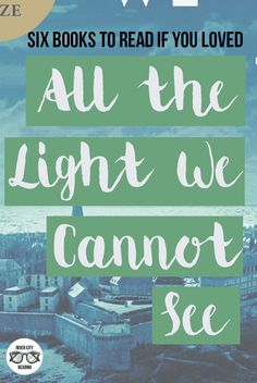 Books to read if you loved Anthony Doerr's All the Light We Cannot See | River City Reading