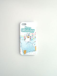 Phone Case - Have a great day