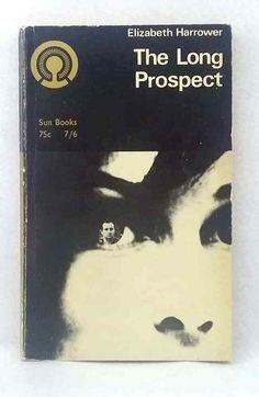 The Long Prospect by Elizabeth Harrower rare vintage paperback 1966 Sun Books Sleepy Bear, Sun, Books, Vintage, Libros, Book, Vintage Comics, Book Illustrations, Primitive