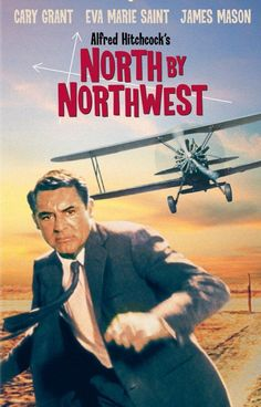 North by Northwest.  Hitchcock and Cary Grant.  What a team!