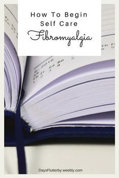 how to begin self care for Fibromyalgia   Days Flutterby - Living and Coping with #Fibromyalgia & Mental Illness