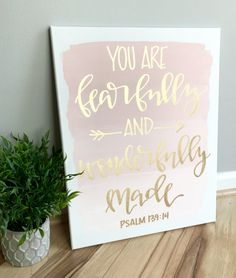 They make you a scary and wonderfully sign, nursery decor, blush nursery decor, girl nursery decor Canvas Painting Quotes, Cute Canvas Paintings, Diy Canvas Art, Diy Painting, Paintings With Quotes, Quotes On Canvas, Bible Verse Canvas, Painted Canvas, Blush Nursery