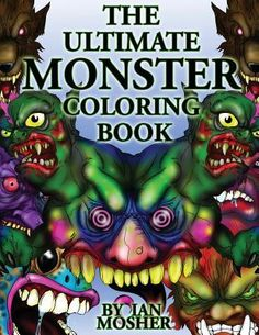 Find The Ultimate Monster Coloring Book - by Ian C. Mosher ( 9781530709069 ) Paperback and more. Browse more  book selections in Comics & Graphic Novels - General books at Books-A-Million's online book store