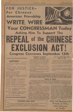 During WWII, Chinese Americans and their supporters petitioned Congress to repeal the Chinese Exclusion Act. The 60-year statute was overturned in 1943, the year this ad was printed in the publication Chinese Press. However, Chinese immigration remained subject to severe quotas. Courtesy of Chinese Historical Society of America (CHSA).
