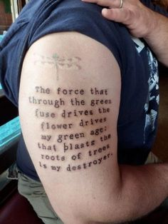 """The force that through the green fuse drives the flower Drives my green age; that blasts the roots of trees Is my destroyer. And I am dumb to tell the crooked rose My youth is bent by the same wintry fever.- Excerpt from """"The force that through the green fuse drives the flower"""" by Dylan Thomas"""
