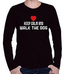KEEP CALM AND WALK THE DOG Sports Exercise Women's Long Sleeve Shirt Shirt Top