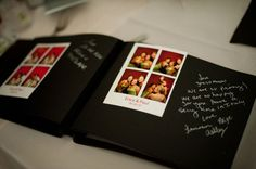 Have your guests take pictures in a photo booth and then write a message in the guest book alongside their picture.
