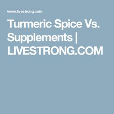 Turmeric Spice Vs. Supplements | LIVESTRONG.COM