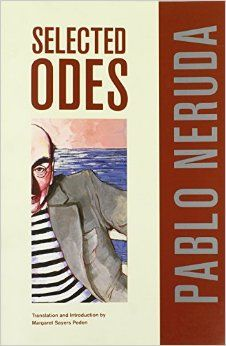 Selected Odes of Pablo Neruda http://library.sjeccd.edu/record=b1036532~S3