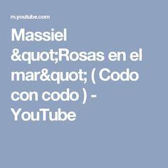 """Massiel """"Rosas en el mar"""" ( Codo con codo ) - YouTube"""