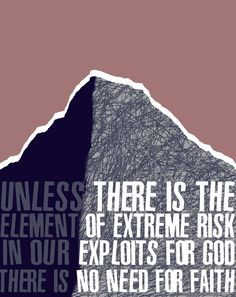 Unless there is the element of extreme risk in our exploits for God there is no need for faith. Hudson Taylor, Romans 15, Colossians 3, Amazing Music, How He Loves Us, Godly Man, Spiritual Wisdom, Jesus Is Lord, Bible Verses Quotes
