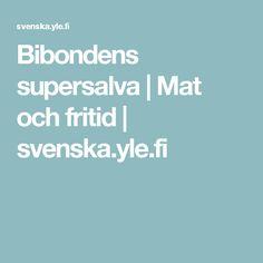 Bibondens supersalva | Mat och fritid | svenska.yle.fi
