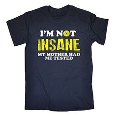 I'M NOT INSANE – MY MOTHER HAD ME TESTED (5XL – NAVY) NEW PREMIUM LOOSE FIT T-SHIRT – slogan funny clothing joke novelty vintage retro t shirt top men's ladies women's girl boy men women tshirt tees tee t-shirts shirts fashion urban cool geek science day for him her brother sister mum dad mummy daddy father mother birthday ideas gifts christmas present gift S M L XL 2XL 3XL 4XL 5XL – by Fonfella