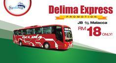 MAI KOT NI: Delima Express Promotion JB - Malacca RM18 only !!...
