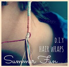 D.I.Y Hair Wraps. Summer Fun!