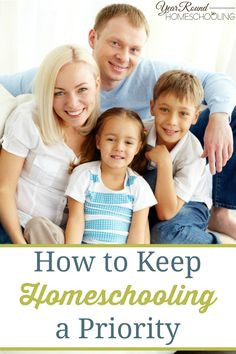 How to Keep Homeschooling a Priority - By Misty Leask