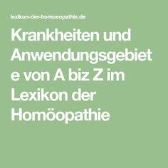 Krankheiten und Anwendungsgebiete von A biz Z im Lexikon der Homöopathie