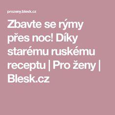 Zbavte se rýmy přes noc! Díky starému ruskému receptu | Pro ženy | Blesk.cz