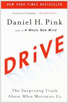 Drive: The Surprising Truth About What Motivates Us: Daniel H. Pink: 9781594484803: Amazon.com: Books