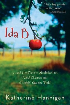 Ida B by Katherine Hannigan | 49 Underrated Books You Really Need To Read