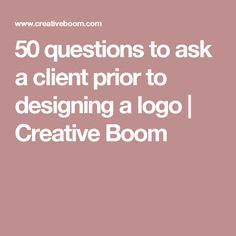 50 questions to ask a client prior to designing a logo | Creative Boom