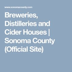 Breweries Distilleries And Cider Houses Sonoma County Official Site