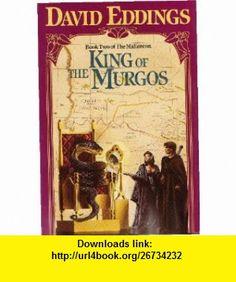 The King of Murgos Book Two of the Malloreon David Eddings ,   ,  , ASIN: B000GRN1I0 , tutorials , pdf , ebook , torrent , downloads , rapidshare , filesonic , hotfile , megaupload , fileserve