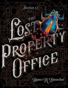 The Lost Property Office by James R. Hannibal - November 8th 2016 by Simon & Schuster Books for Young